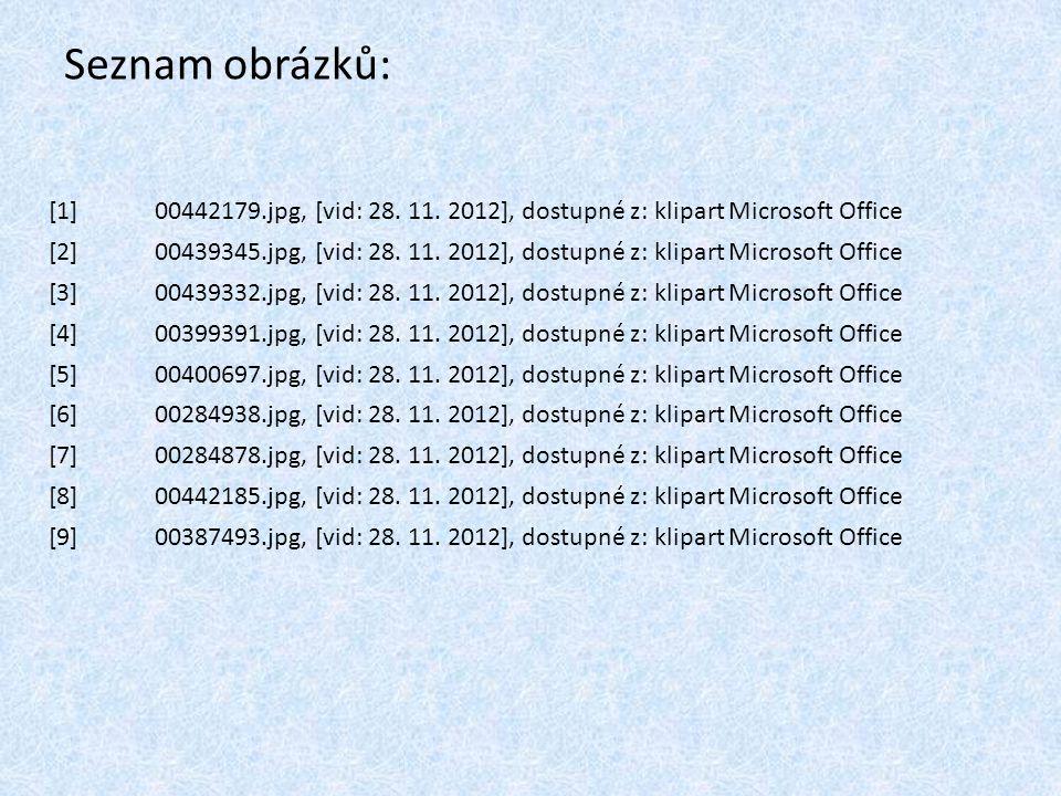 Seznam obrázků: [1] 00442179.jpg, [vid: 28. 11. 2012], dostupné z: klipart Microsoft Office.